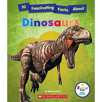 10 Fascinating Facts about Dinosaurs by Rachel A Koestler-Grack - 978
