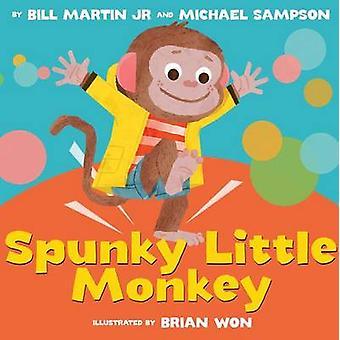 Spunky Little Monkey by Bill Martin Jr - Michael Sampson - Brian Won