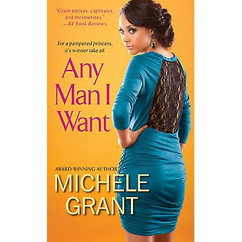 Any Man I Want by Michele Grant - 9780758289674 Book