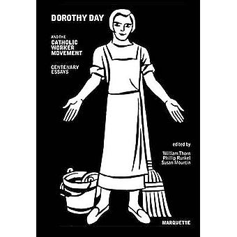 Dorothy Day and the Catholic Worker Movement by W. Thorn - P. Runkel