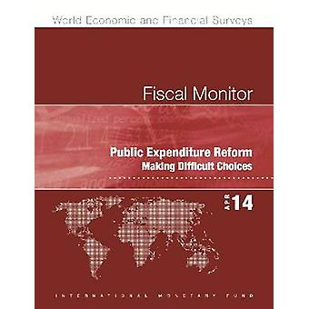 Fiscal Monitor - Public Expenditure Reform - Making Difficult Choices