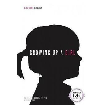 Growing Up a Girl by Duchess Harris Jd - PhD - 9781532113062 Book