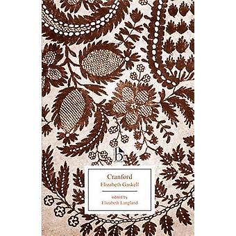 Cranford by Elizabeth Cleghorn Gaskell - Elizabeth Langland - 9781551