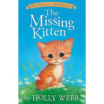 The Missing Kitten by Holly Webb - Sophy Williams - 9781589254886 Book