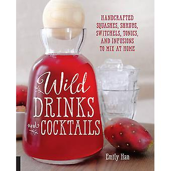Wild Drinks & Cocktails - Handcrafted Squashes - Shrubs - Switchels -