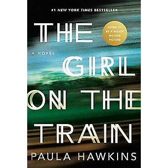 The Girl on the Train by Paula Hawkins - 9781594633669 Book