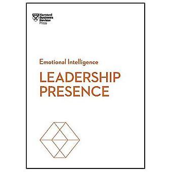 Leadership Presence (HBR Emotional Intelligence Series) by Harvard Bu
