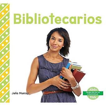 Bibliotecarios (Librarians) by Julie Murray - 9781680803402 Book