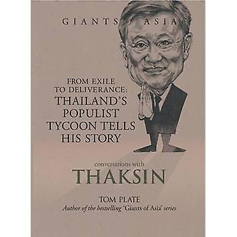 Conversations with Thaksin - From Exile to Deliverance - Thailand's Pop
