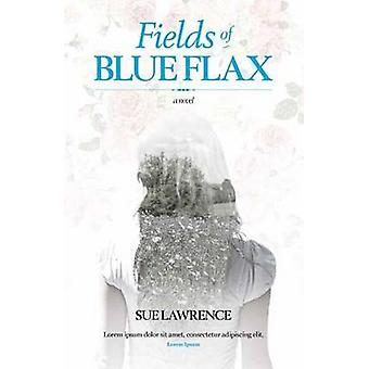 Fields of Blue Flax by Sue Lawrence - 9781910449103 Book