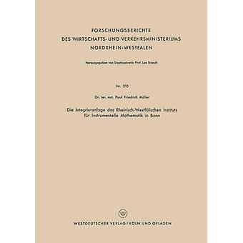 Die Integrieranlage des RheinischWestflischen Instituts fr Instrumentelle Mathematik in Bonn de Mller et Paul Friedrich