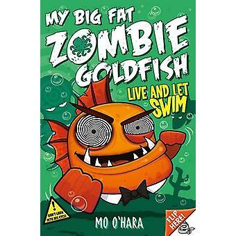 Min Big fat zombie gullfisk 5 live og let Swim av Mo O hara