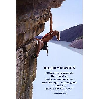 Determination - Rock Climbing Poster Poster Print