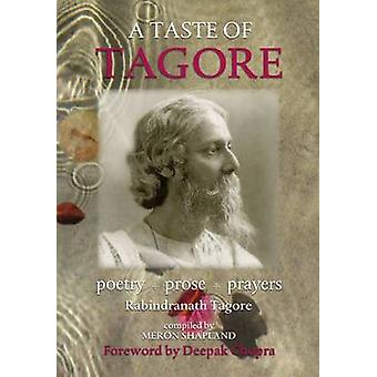 A Taste of Tagore  Poetry Prose and Prayers by Rabindranath Tagore & Foreword by Deepak Chopra & Compiled by Meron Shapland