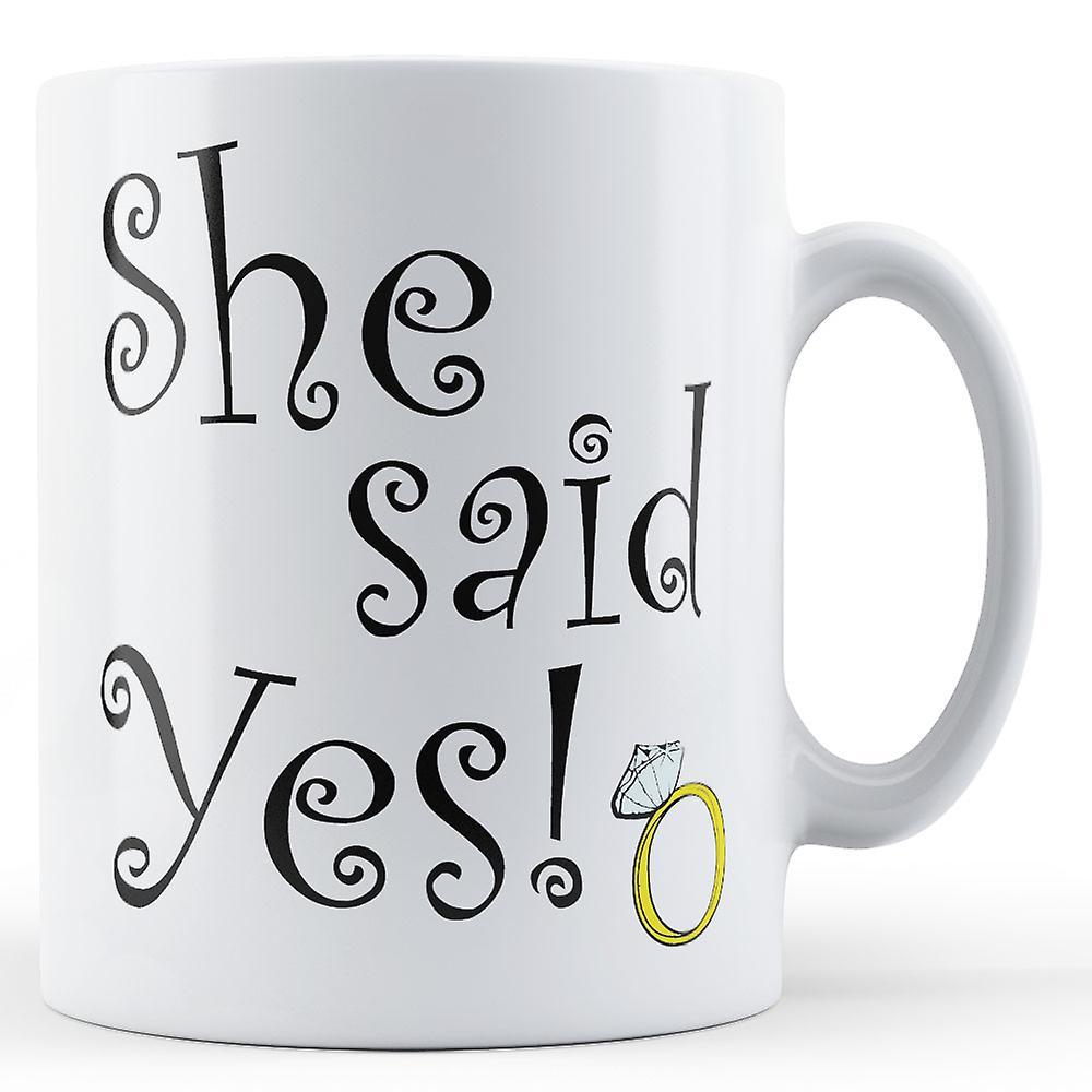 Said Ceramic Mug She Ceramic She Said YesPrinted YesPrinted She Mug Said YesPrinted jc4LR3qA5