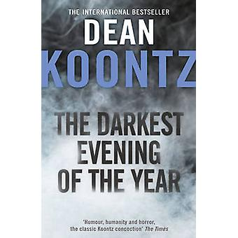 The Darkest Evening of the Year by Dean Koontz - 9780007368297 Book