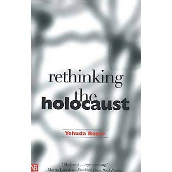 Rethinking the Holocaust by Yehuda Bauer - 9780300093001 Book