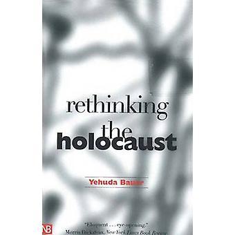 Repensar el Holocausto por Yehuda Bauer - libro 9780300093001