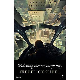 Creciente desigualdad de ingresos (principal) por Frederick Seidel - 9780571330706