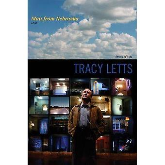 Man from Nebraska - A Play by Tracy Letts - 9780810123472 Book