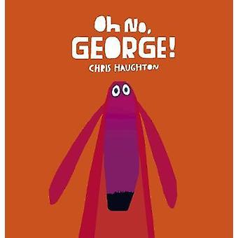 Oh No - George! par Chris Haughton - Chris Haughton - 9781406357912 Bo