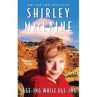 Szałwia Ing, podczas gdy wiek nia przez Shirley MacLaine - 9781416550426 książki