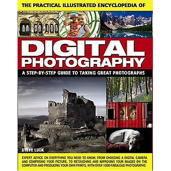 The Practical Illustrated Encyclopedia of Digital Photography - A Step