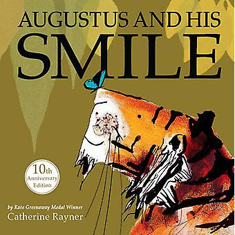 Augustus and His Smile (10th Anniversary edition) by Catherine Rayner