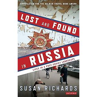 Lost and Found in Russia - Encounters in a Deep Heartland by Susan Ric