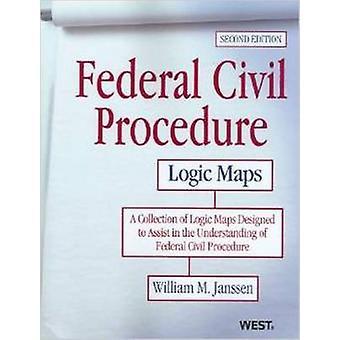 Federal Civil Procedure Logic Maps by William Janssen - 9780314285119