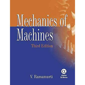 Mechanics of Machines (3rd Revised edition) by V. Ramamurti - 9781842