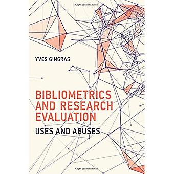 Bibliometrics and Research Evaluation: Uses and Abuses - History and Foundations of Information Science