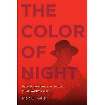 The Color of Night: Race, Railroaders, and Murder in the Wartime West