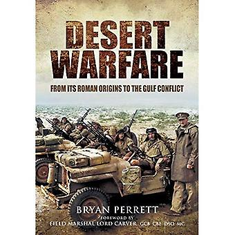 Desert Warfare: From its Roman Orgins to the Gulf Conflict