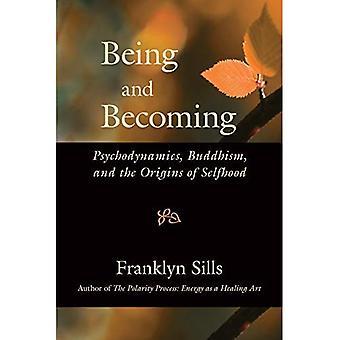 Wordt en steeds: Psychodynamics, boeddhisme, and the Origins of Selfhood
