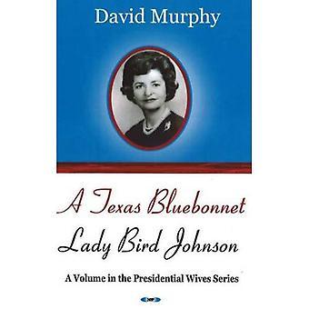 Texas Bluebonnet: Lady Bird Johnson