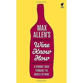 Max Allens vin vet hur: en pulserande streck genom en värld av vin