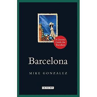 Barcelona: En litterär Guide för resenärer (I.B.Tauris litterära guider för resenärer)