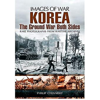 Korea the Ground War from Both Sides