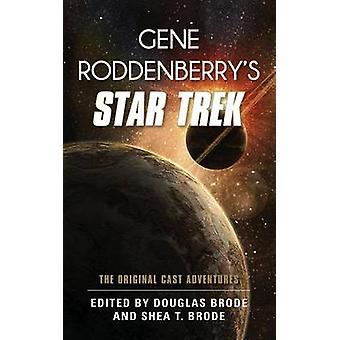 Gene Roddenberrys Star Trek The Original Cast Adventures by Brode & Douglas