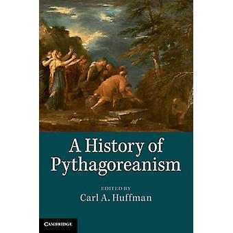 En historie med Pythagoreanism av Huffman & Carl A.