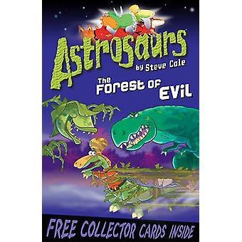 Astrosaurs 19 La foresta del male di Steve Cole