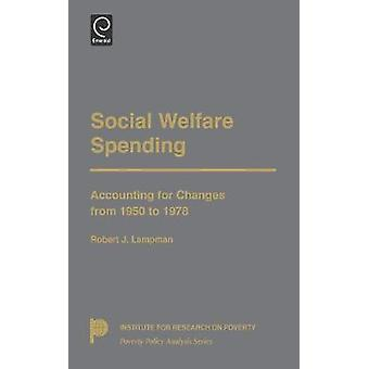 Social Welfare Spending Accounting for Changes from 1950 to 1978 by Lampman & Robert J.
