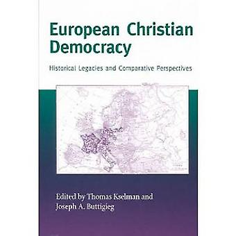 European Christian Democracy Historical Legacies and Comparative Perspectives by Kselman & Thomas
