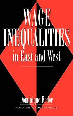 Wage Inequalities in East and by rougeor & Dominique