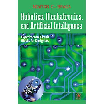 Robotics Mechatronics and Artificial Intelligence by Braga