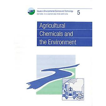 Agricultural Chemicals and the Environment by Barbour & Anthony K
