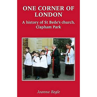 One Corner of London A History of St Bedes church Clapham Park by Bogle & Joanna