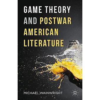 ゲーム理論とウェイン ライト ・ マイケルが戦後アメリカ文学