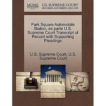 Park Square Automobile Station ex parte U.S. Supreme Court Transcript of Record with Supporting Pleadings by U.S. Supreme Court